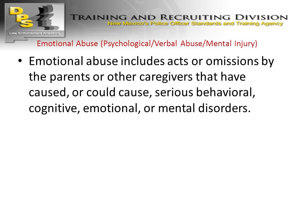 Emotional Abuse (Psychological/Verbal Abuse/Mental Injury)