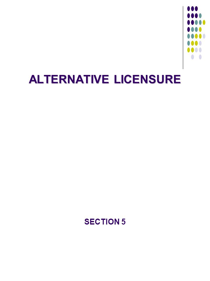ALTERNATIVE LICENSURE