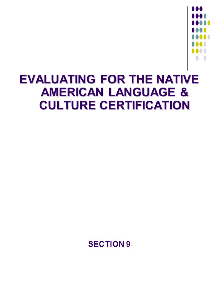 EVALUATING FOR THE NATIVE AMERICAN LANGUAGE & CULTURE CERTIFICATION