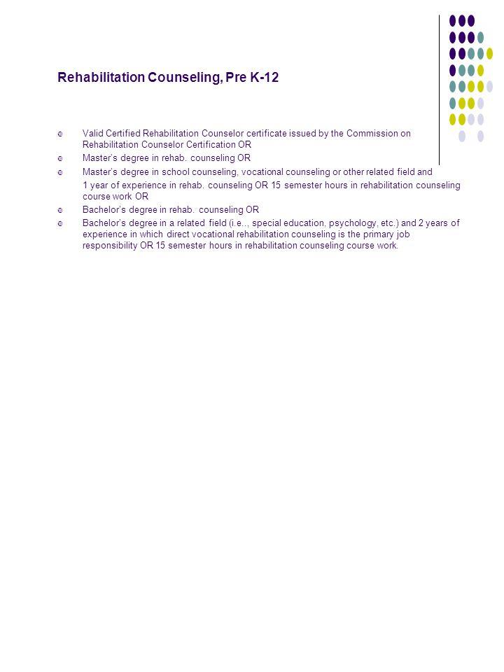 Rehabilitation Counseling, Pre K-12