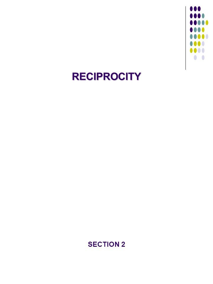 RECIPROCITY SECTION 2