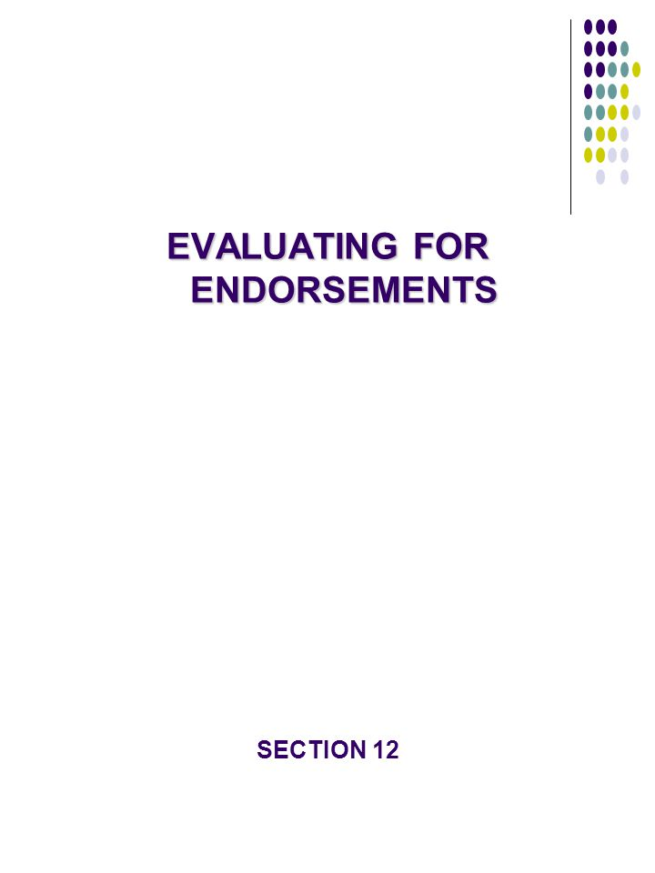 EVALUATING FOR ENDORSEMENTS