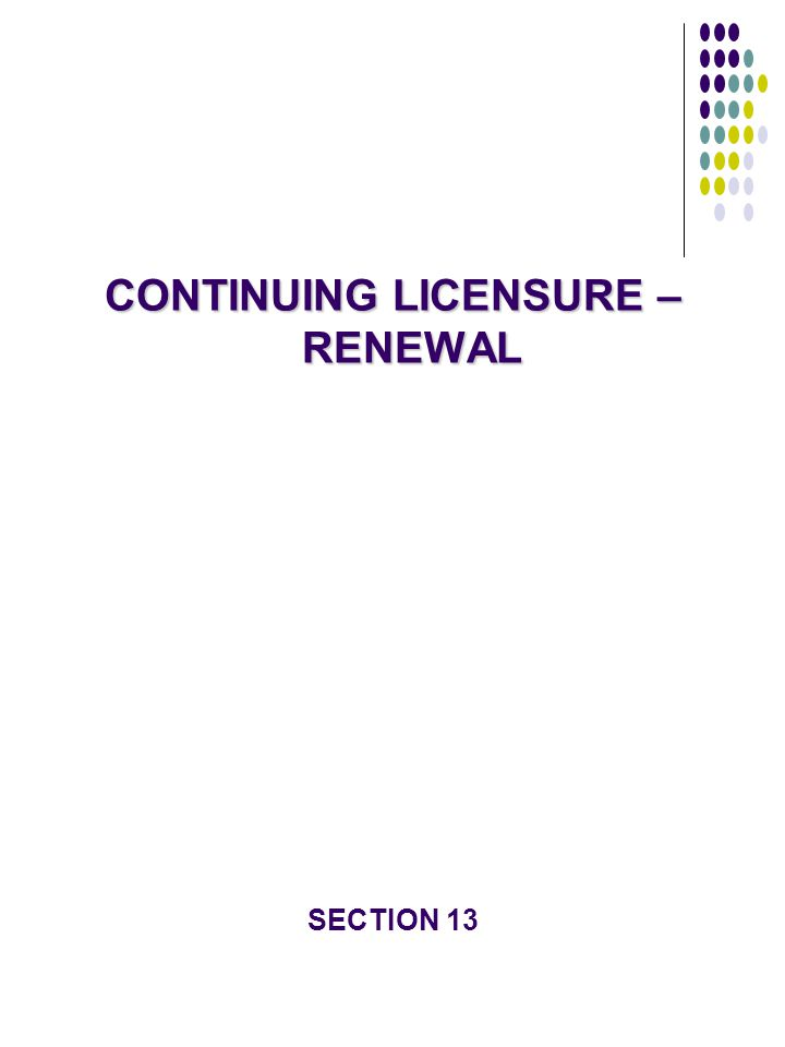 CONTINUING LICENSURE – RENEWAL