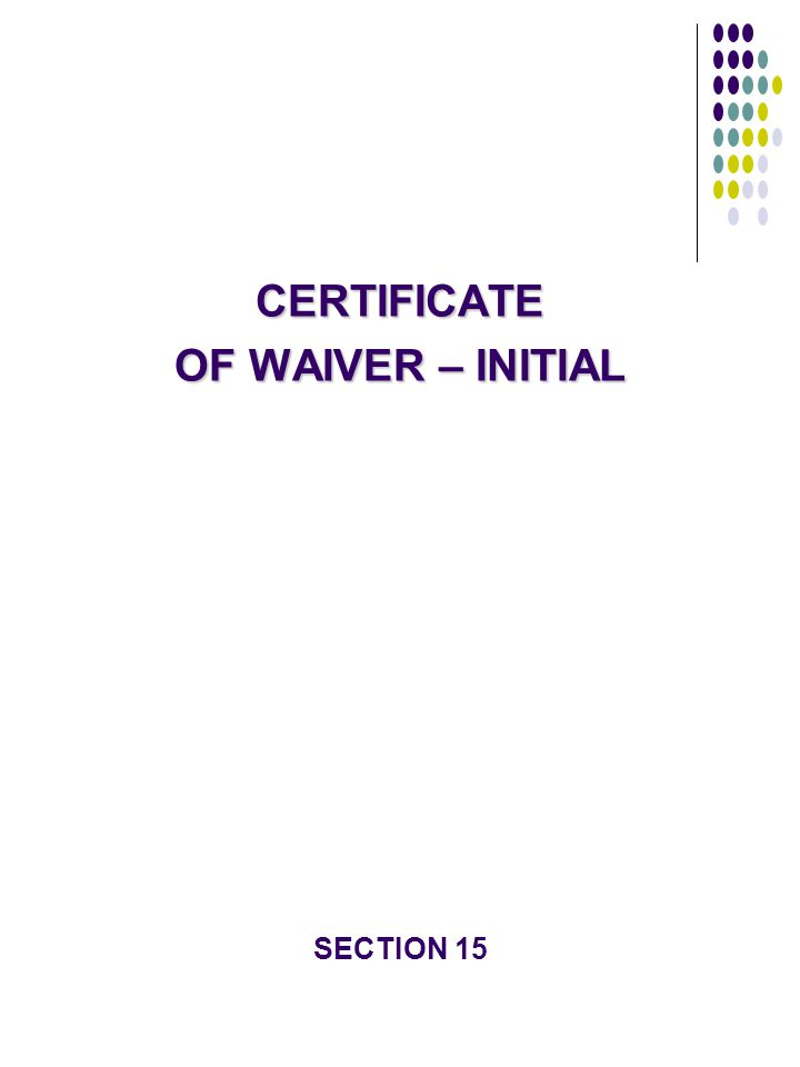 CERTIFICATE OF WAIVER – INITIAL