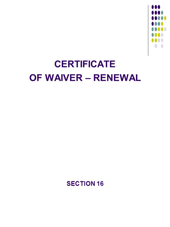 CERTIFICATE OF WAIVER – RENEWAL