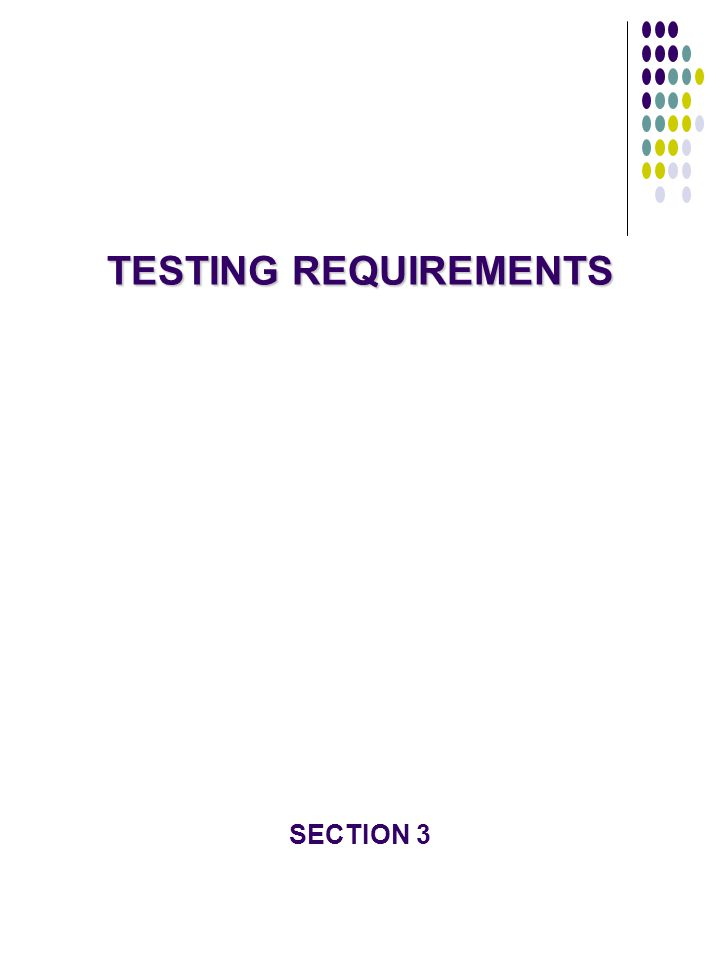 TESTING REQUIREMENTS SECTION 3