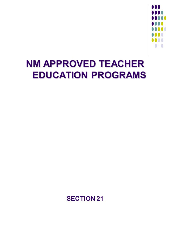 NM APPROVED TEACHER EDUCATION PROGRAMS