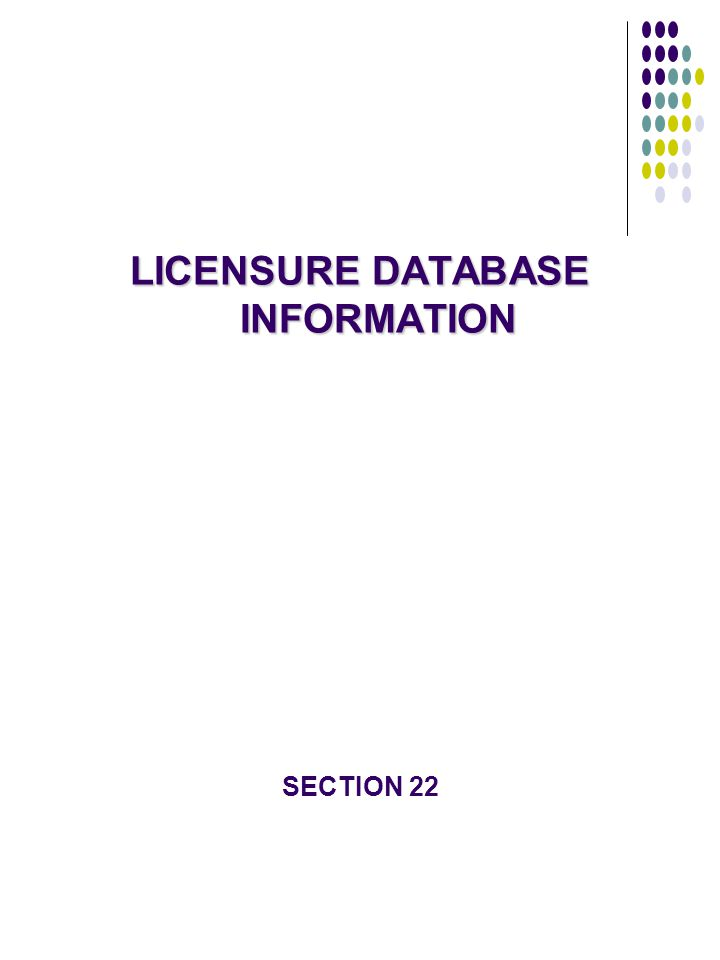 LICENSURE DATABASE INFORMATION