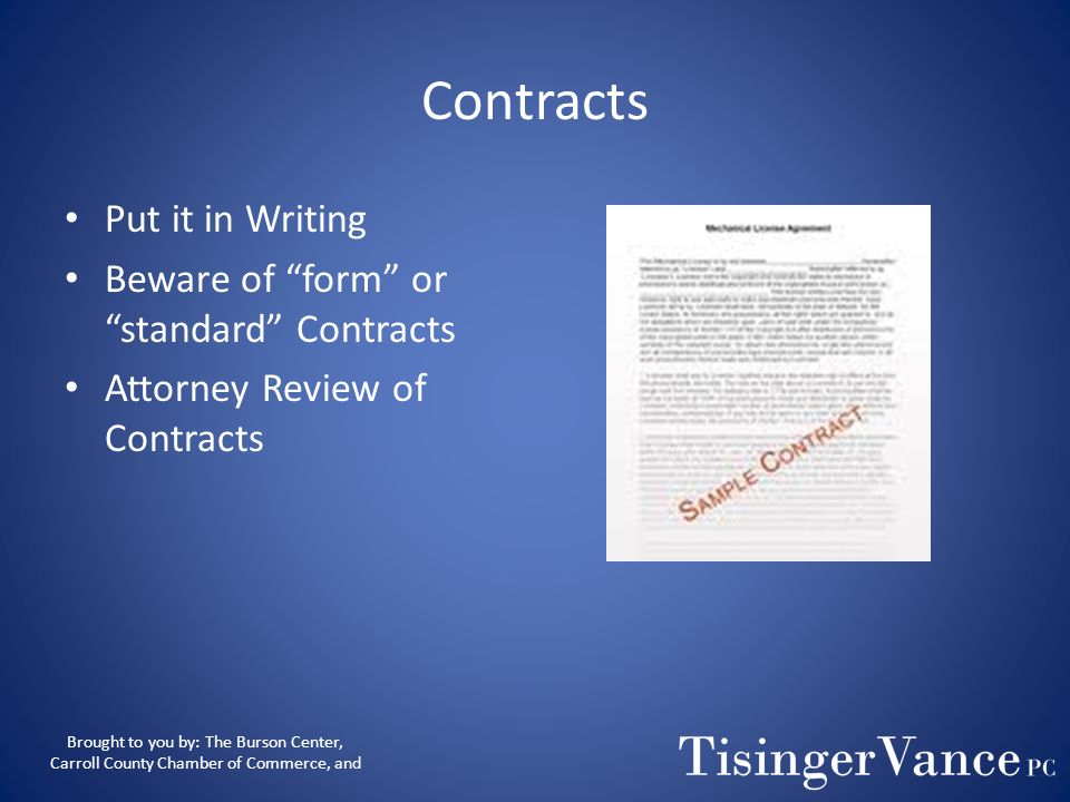 Contracts Put it in Writing Beware of form or standard Contracts