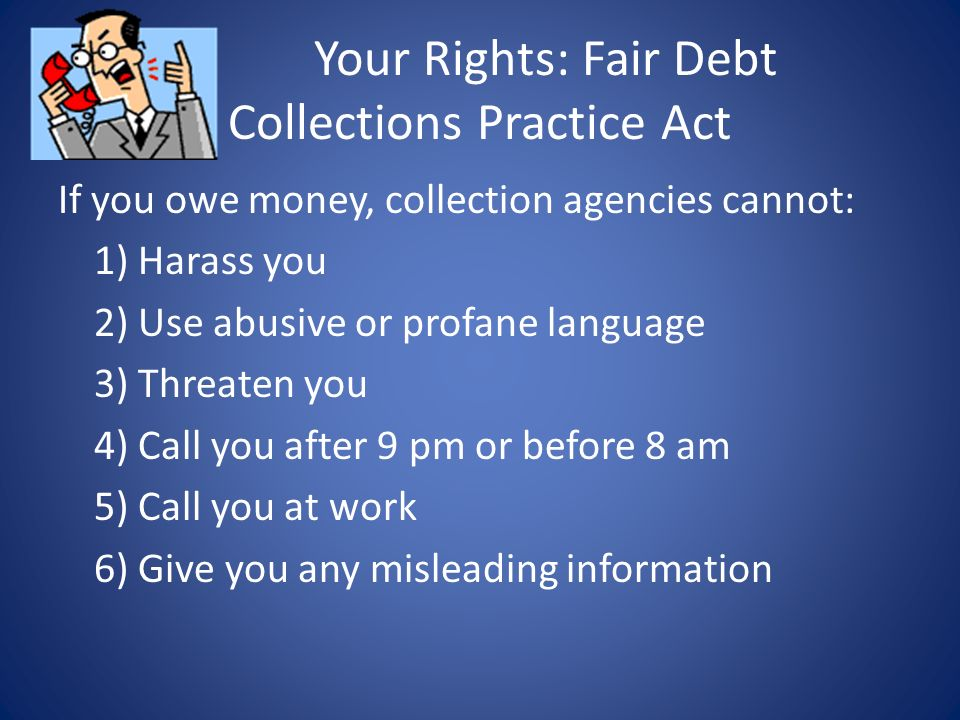Your Rights: Fair Debt Collections Practice Act