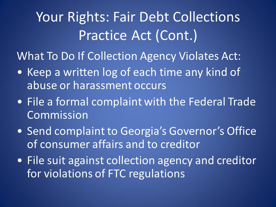 Your Rights: Fair Debt Collections Practice Act (Cont.)