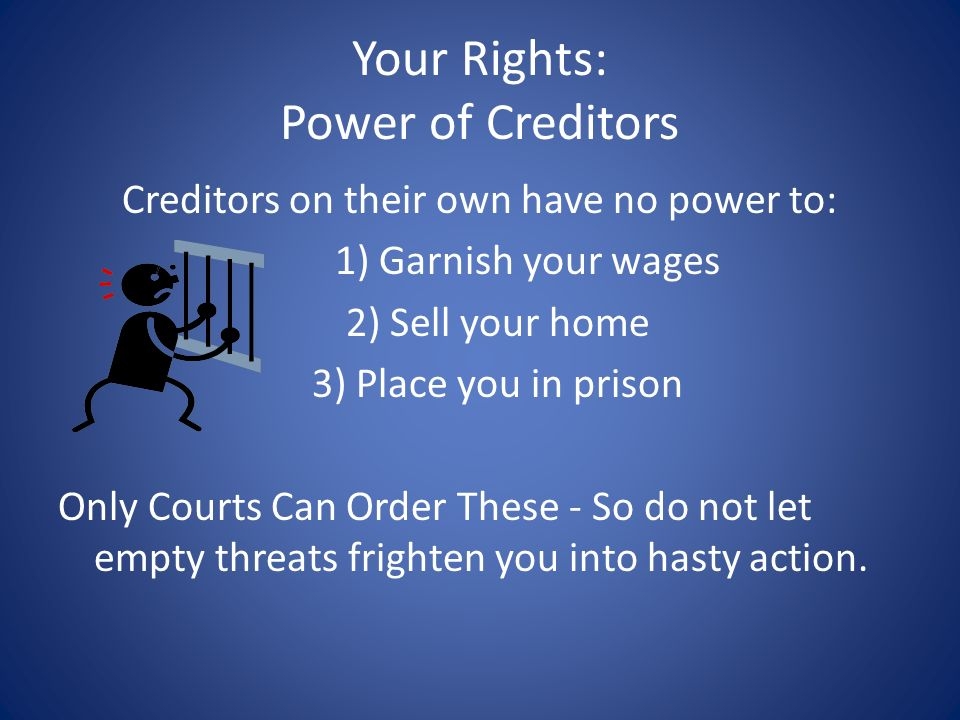 Your Rights: Power of Creditors