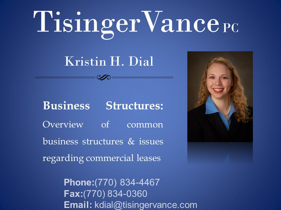 Kristin H. DialBusiness Structures: Overview of common business structures & issues regarding commercial leases.