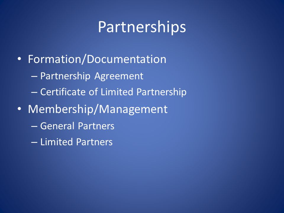 Partnerships Formation/Documentation Membership/Management