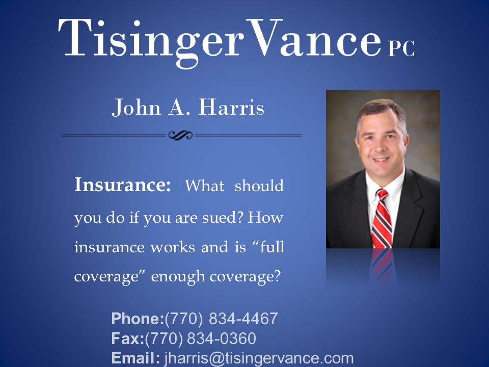 John A. Harris Insurance: What should you do if you are sued How insurance works and is full coverage enough coverage