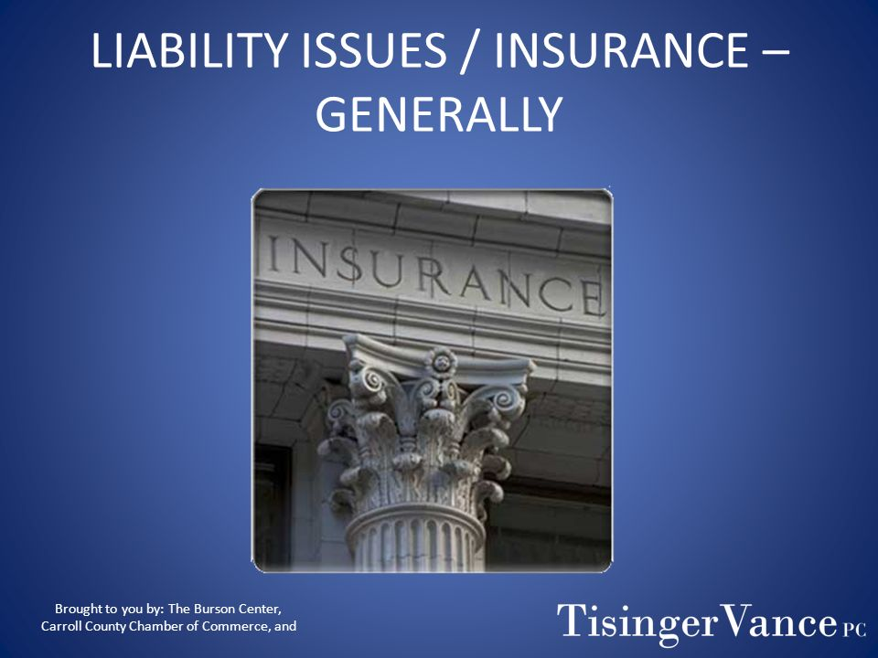 LIABILITY ISSUES / INSURANCE – GENERALLY
