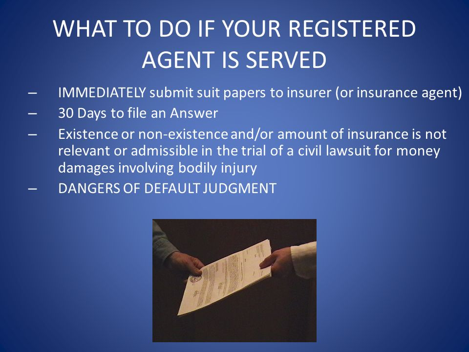 WHAT TO DO IF YOUR REGISTERED AGENT IS SERVED