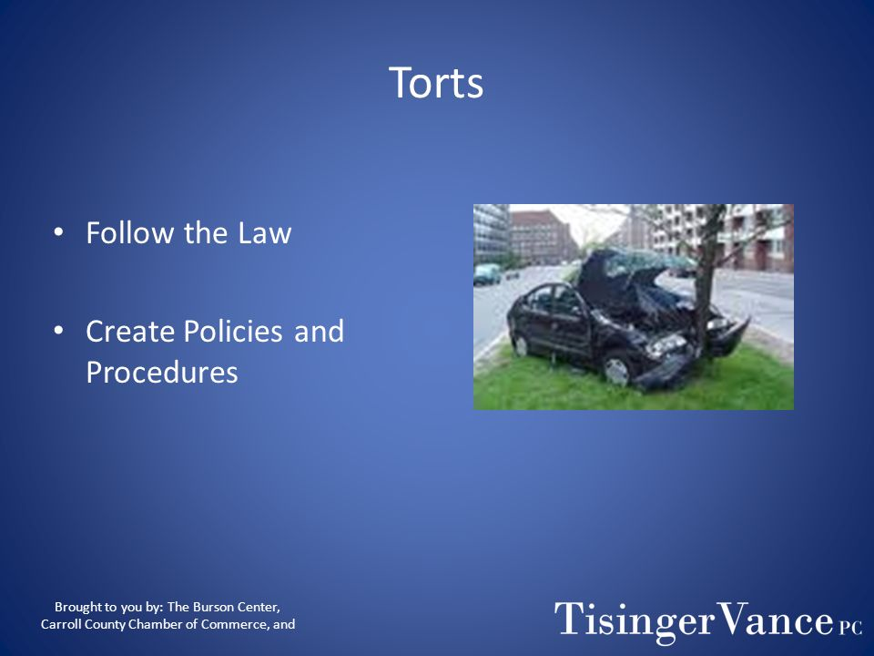 Torts Follow the Law Create Policies and Procedures