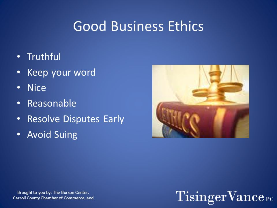 Good Business Ethics Truthful Keep your word Nice Reasonable
