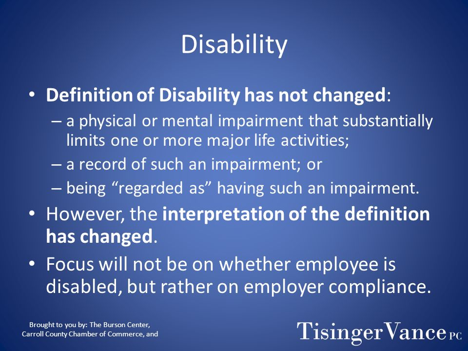 Disability Definition of Disability has not changed: