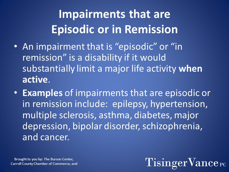 Impairments that are Episodic or in Remission