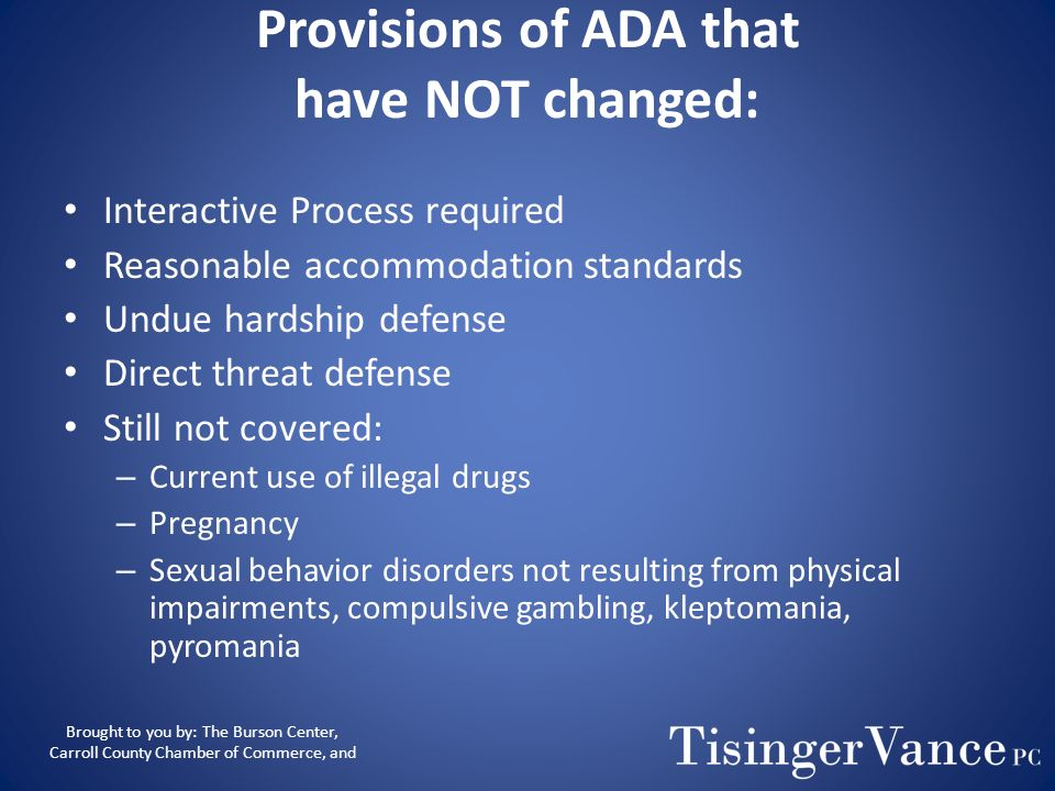 Provisions of ADA that have NOT changed: