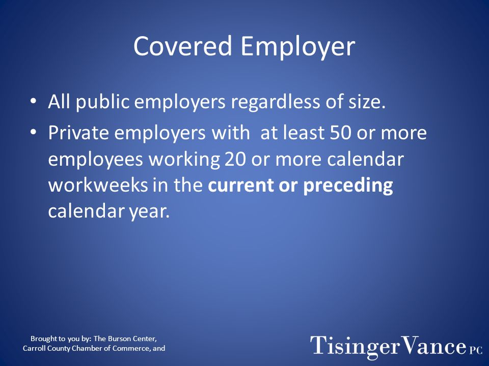 Covered Employer All public employers regardless of size.