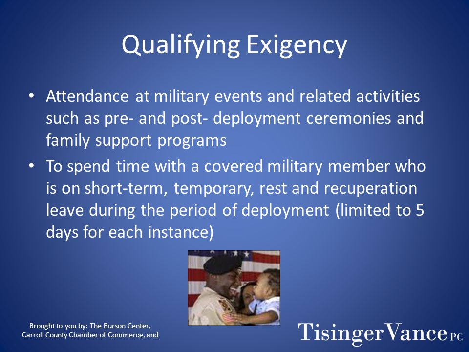 Qualifying ExigencyAttendance at military events and related activities such as pre- and post- deployment ceremonies and family support programs.