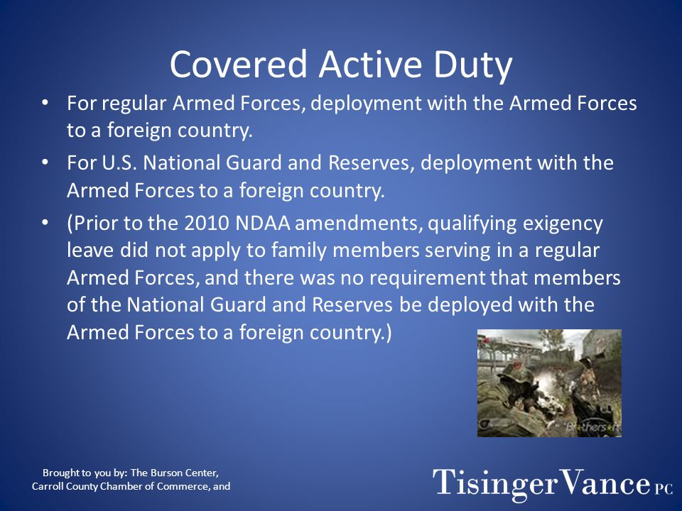 Covered Active DutyFor regular Armed Forces, deployment with the Armed Forces to a foreign country.