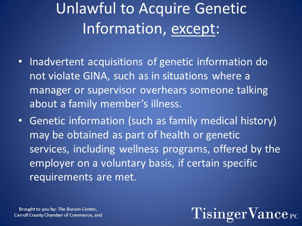 Unlawful to Acquire Genetic Information, except: