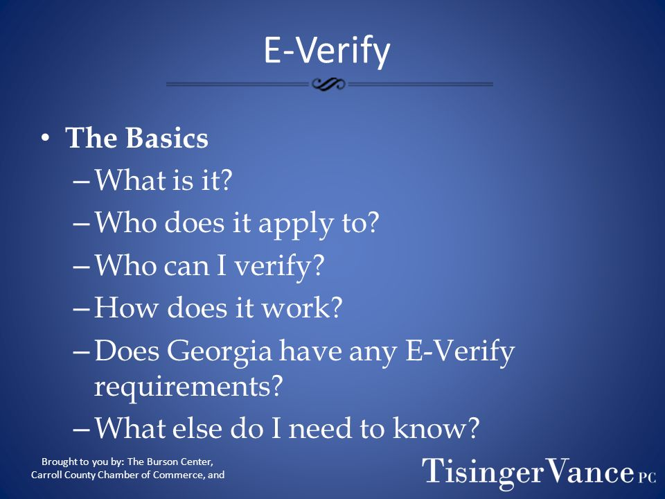 E-Verify The Basics What is it Who does it apply to