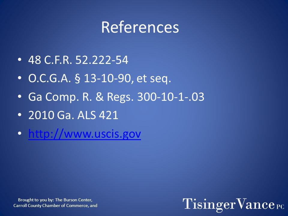 References 48 C.F.R. 52.222-54 O.C.G.A. § 13-10-90, et seq.