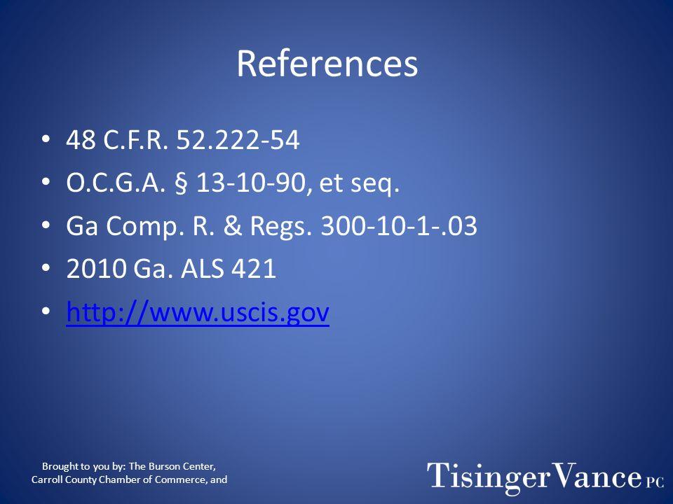 References 48 C.F.R. 52.222-54 O.C.G.A. § 13-10-90, et seq.