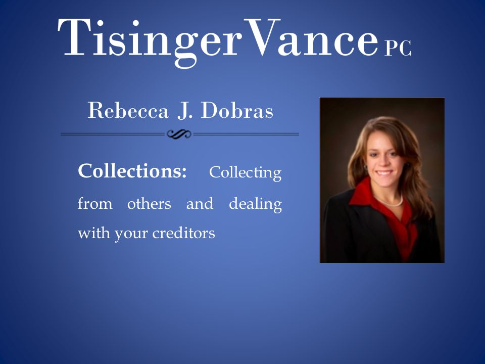 Rebecca J. Dobras Collections: Collecting from others and dealing with your creditors