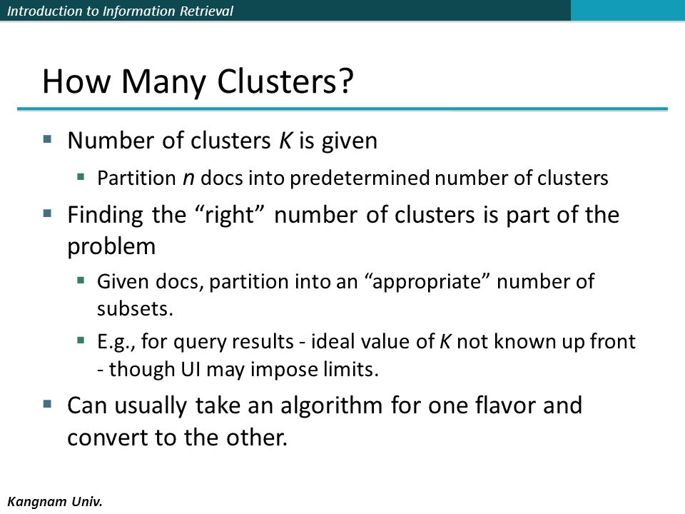 How Many Clusters Number of clusters K is given