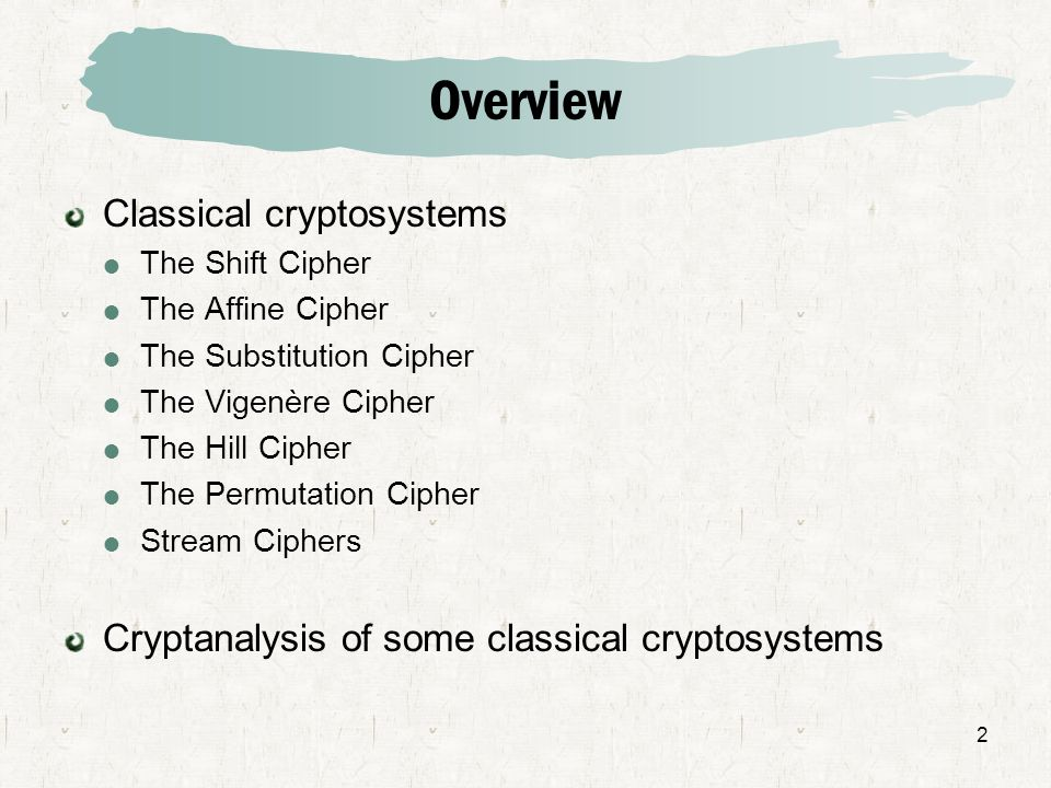 Overview Classical cryptosystems