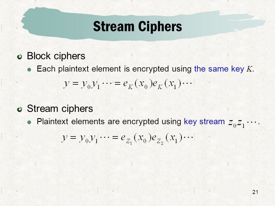 Stream Ciphers Block ciphers Stream ciphers