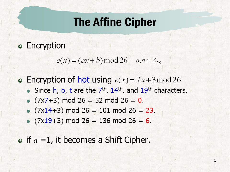 The Affine Cipher Encryption Encryption of hot using