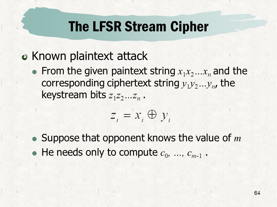 The LFSR Stream Cipher Known plaintext attack