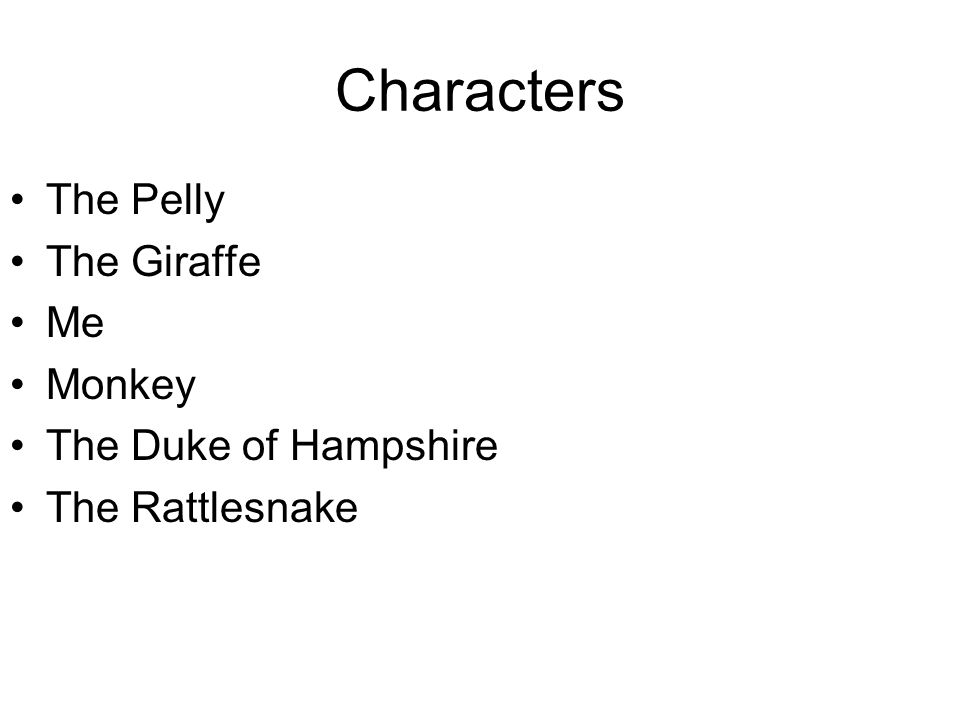 Characters The Pelly The Giraffe Me Monkey The Duke of Hampshire