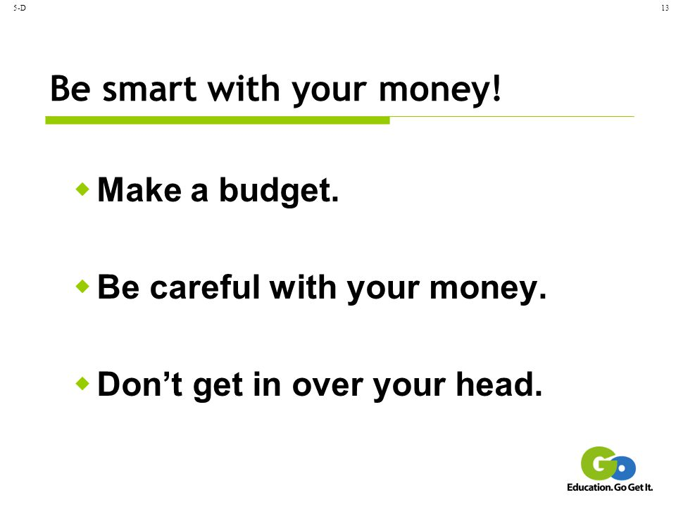 Be smart with your money!