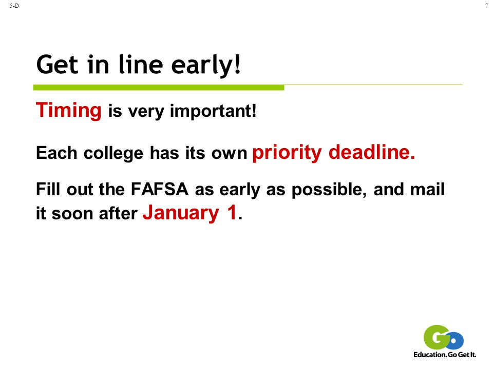 Get in line early! Timing is very important!