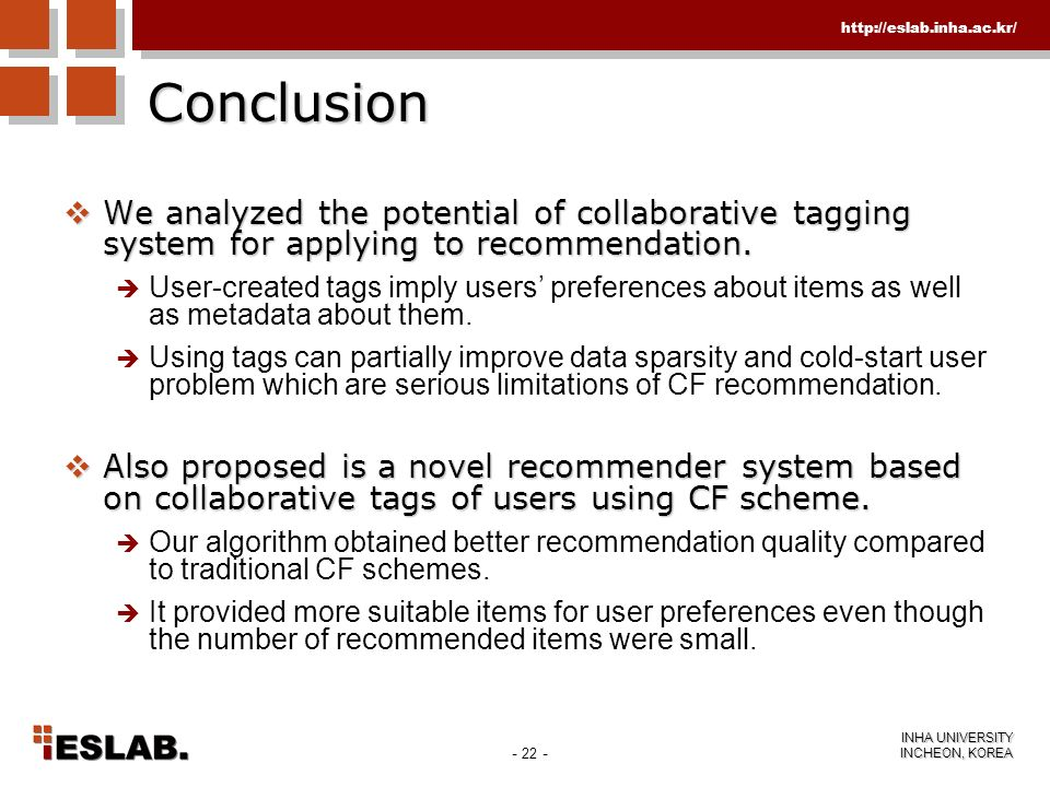 Conclusion We analyzed the potential of collaborative tagging system for applying to recommendation.