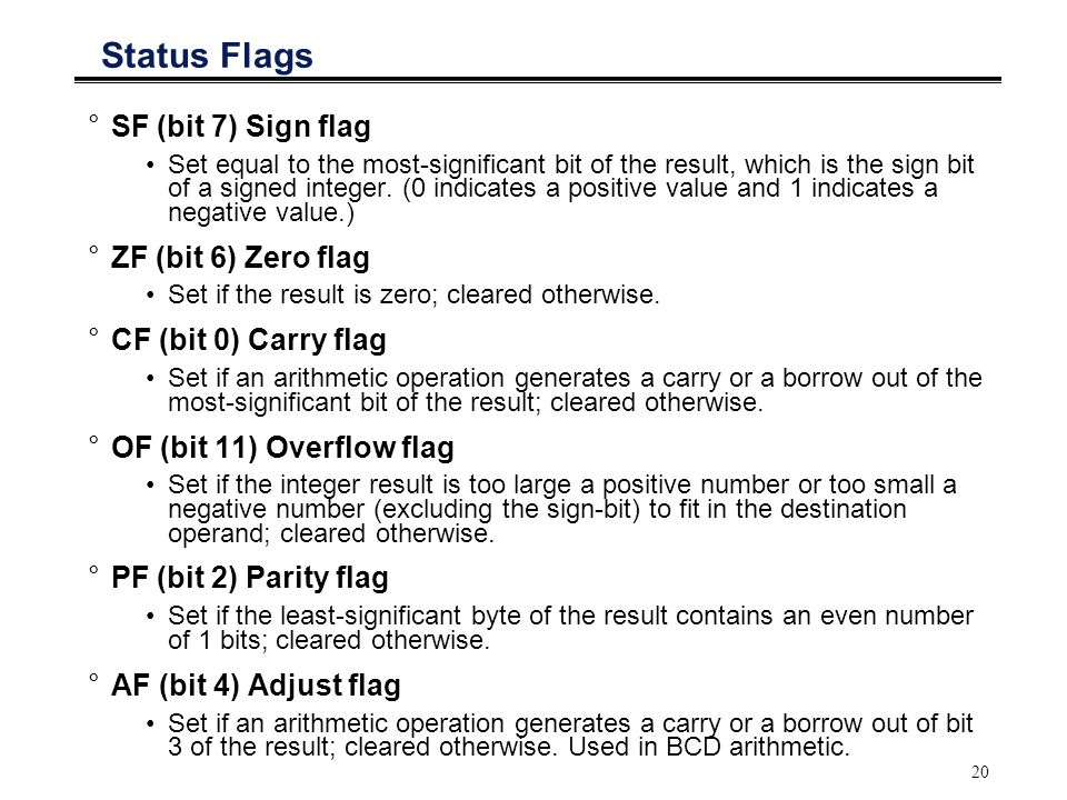 Status Flags SF (bit 7) Sign flag ZF (bit 6) Zero flag