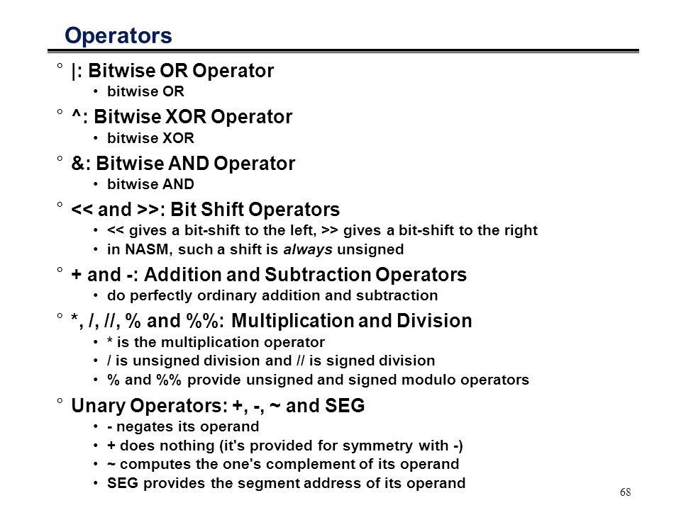 Operators |: Bitwise OR Operator ^: Bitwise XOR Operator