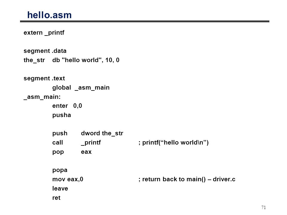 hello.asm extern _printf segment .data the_str db hello world , 10, 0