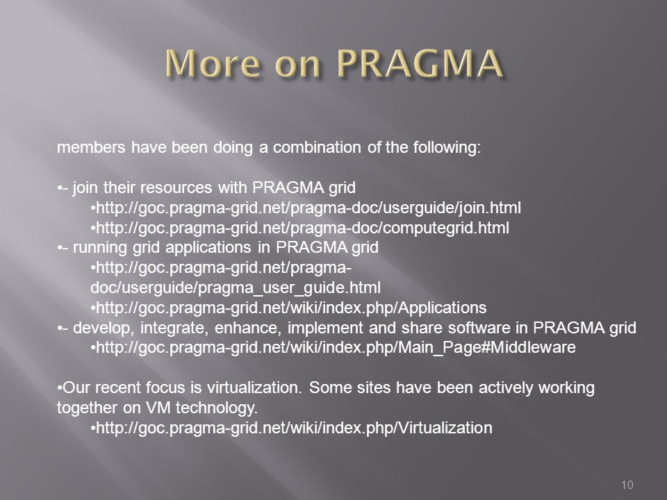 More on PRAGMA members have been doing a combination of the following:
