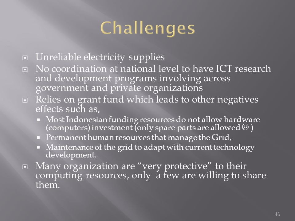Challenges Unreliable electricity supplies