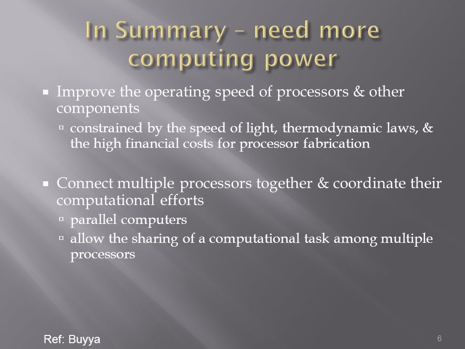 In Summary – need more computing power