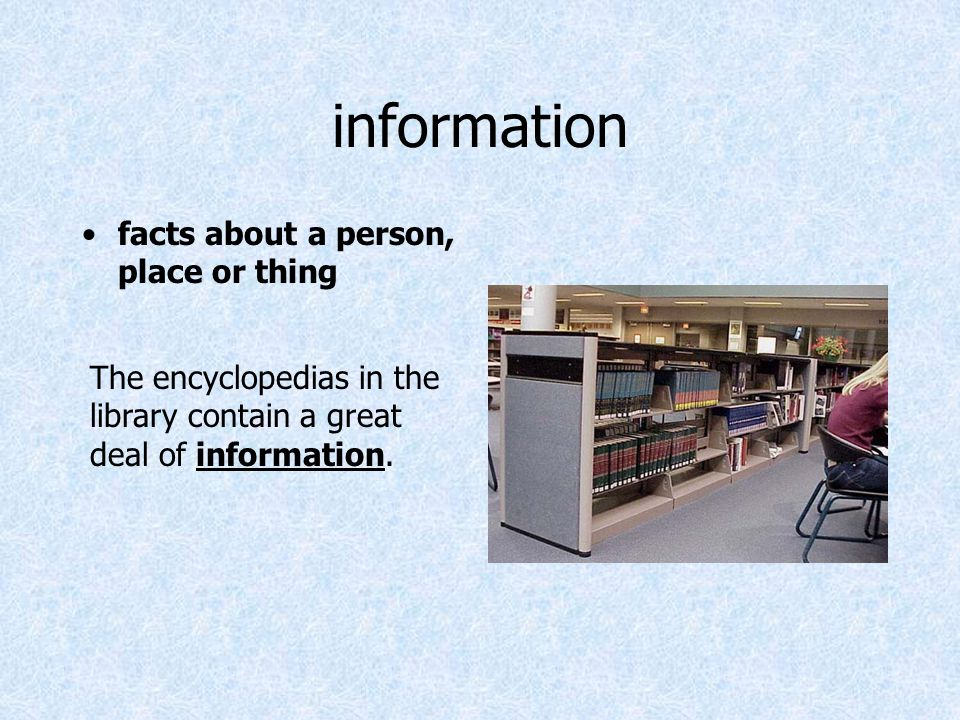 information facts about a person, place or thing